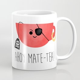 Ahoy Mate-tea! Coffee Mug