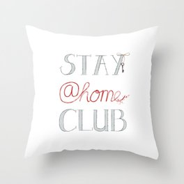Stay @home Club Throw Pillow