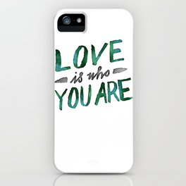 Love is Who You Are (green watercolor) iPhone Case