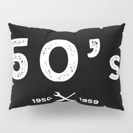 Born in the 50s. Certified Awesome Pillow Sham