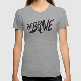 Be Brave Lettering T-shirt