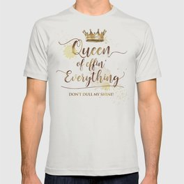 Queen of effin' Everything T-shirt