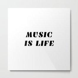 MUSIC IS LIFE music lovers Metal Print