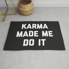 Karma Made Me Do It Funny Quote Rug