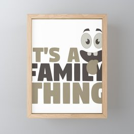 Fun Family It's A Family Thing Framed Mini Art Print
