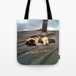 All Tuckered Out Tote Bag