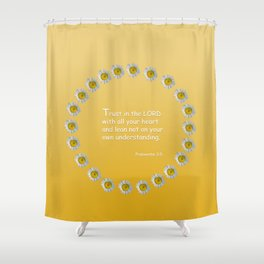 Trust in the Lord Daisy Ring Shower Curtain
