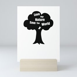 Love Our Nature Save The World Mini Art Print