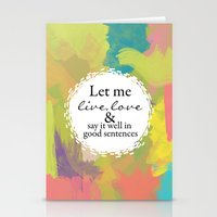 sylvia plath Stationery Cards featuring Sylvia Plath Quote: Let me live, love and say it well in good sentences by Grace
