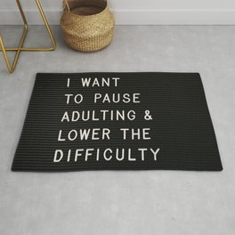 I Want To Pause Adulting Rug