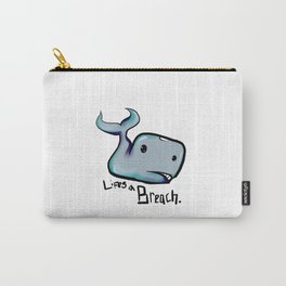 Lifes a Breach Carry-All Pouch