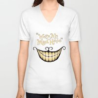 face V-neck T-shirts featuring We're All Mad Here by greckler