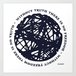 Without Truth There Is No Freedom Art Print