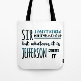 Jefferson Started It | Hamilton Tote Bag