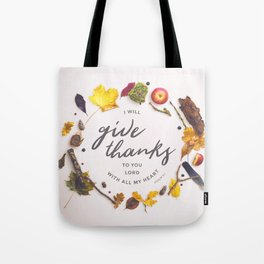 Psalm 9:1 Give Thanks Tote Bag