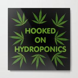 hooked on hydroponics Metal Print