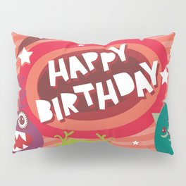Happy birthday Funny monsters card Pillow Sham