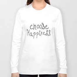 Choose Happiness Long Sleeve T-shirt