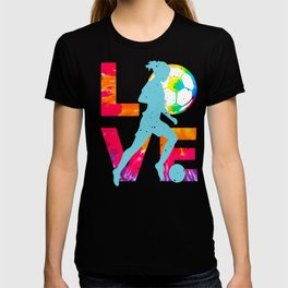 LOVE feminine Soccer Funny Psychedelic and Tie Dye design graphic T-shirt