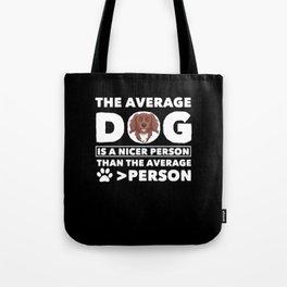 Funny Dog Gift Dog Owner Tote Bag