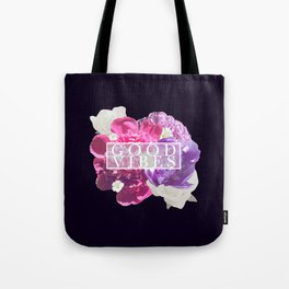 Good V I B E S Tote Bag