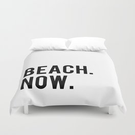 BEACH NOW - text design Duvet Cover