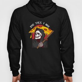 Mens Pie Till I Die Shirt Funny Pizza T-Shirt I Grim Reaper Pizza Pie Till I Die Shirt Hoody