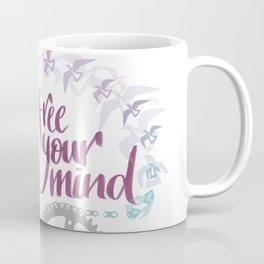 free your mind Coffee Mug