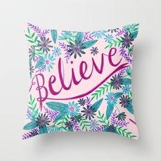 Believe! - Pink Throw Pillow