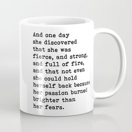And one day she discovered that she was fierce and strong quote Coffee Mug