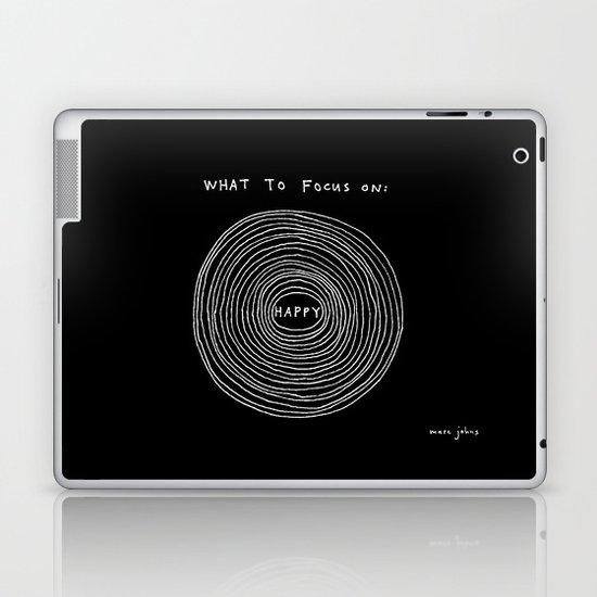 What to focus on - Happy (on black) Laptop & iPad Skin
