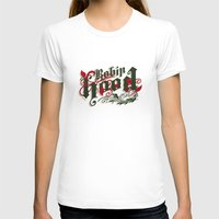 robin hood T-shirts featuring Robin Hood - The Great Work Begins Theatre Troupe by Typo Negative