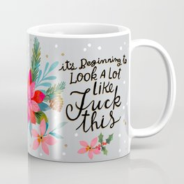 It's beginning to look a lot like Fuck this Coffee Mug