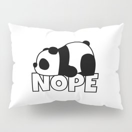 Nope Panda Bear Pillow Sham