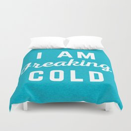 Freaking Cold Funny Quote Duvet Cover