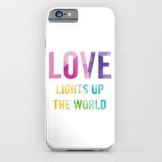 Love Lights Up The World Quote Slim Case iPhone 6s