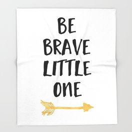 BE BRAVE LITTLE ONE Kids Typography Quote Throw Blanket