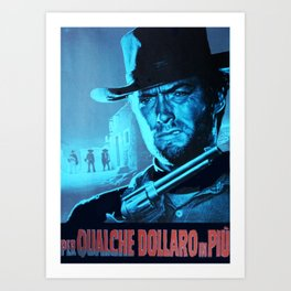 For a Few Dollars More (blue) Art Print