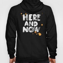 Here And Now Hoody