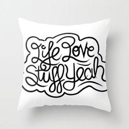 Life Love Stuff Yeah (Black) Throw Pillow