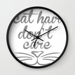 Cat Hair Don't Care Cute Crazy Cat Wall Clock