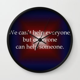 Everyone Can Help Someone Wall Clock