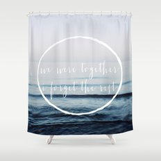 We Were Together Shower Curtain