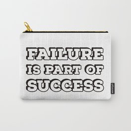 FAILURE IS PART OF SUCCESS - motivational quote Carry-All Pouch