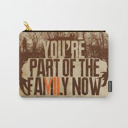 You're Part of the Family Now Carry-All Pouch