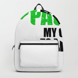 i paused my game to be here gameplay gaming Backpack