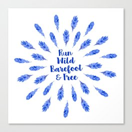 Run Wild, Barefoot and Free Canvas Print