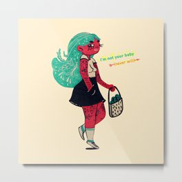I'm not your baby Metal Print