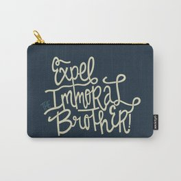 Expel the Immoral Brother Carry-All Pouch