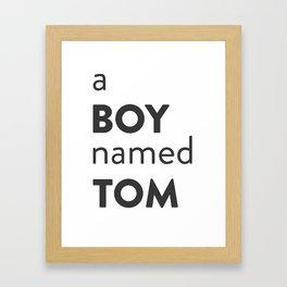 A Boy Named Tom Framed Art Print
